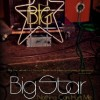Big Star: Nothing Can Hurt Me
